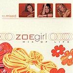 ZOEgirl Mix Of Life Re.Mixed