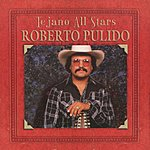Roberto Pulido Tejano All Stars: Masterpiece, Vol.1