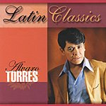 Alvaro Torres Latin Classics: Alvaro Torres