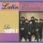 La Tropa F Latin Classics: La Tropa F