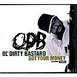 Ol' Dirty Bastard Got Your Money