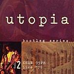 Utopia Bootleg Series: Vol.2 - KSAN 95FM Live '79