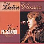 José Feliciano Latin Classics: Jose Feliciano