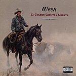 Ween 12 Golden Country Greats (Parental Advisory)