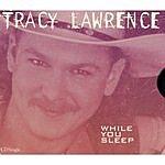 Tracy Lawrence While You Sleep
