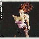Tori Amos Cruel/Raspberry Swirl