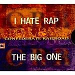 Confederate Railroad I Hate Rap/The Big One