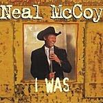 Neal McCoy I Was