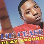 Lil' Cease Play Around