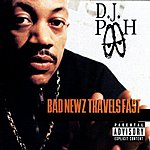 DJ Pooh Bad Newz Travels Fast (Parental Advisory)
