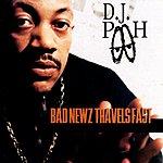 DJ Pooh Bad Newz Travels Fast (Edited)