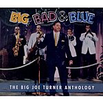 Big Joe Turner Big, Bad & Blue