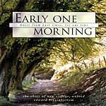 Edward Higginbottom Early One Morning: Music From Past Times, For Our Time