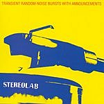 Stereolab Transient Random Noise Bursts With Announcements