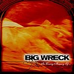 Big Wreck In Loving Memory Of...