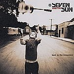 Seven & The Sun Back To The Innocence