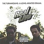 Real Live The Turnaround: A Long Awaited Drama (Parental Advisory)