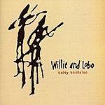 Willie & Lobo Gypsy Boogaloo