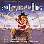 k.d. lang Even Cowgirls Get The Blues: Music From The Original Motion Picture Soundtrack