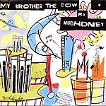 Mudhoney My Brother The Cow (Bonus Track)