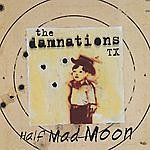 The Damnations Tx Half Mad Moon