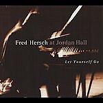 Fred Hersch Fred Hersch At Jordan Hall: Let Yourself Go