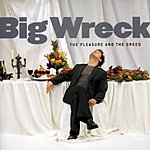 Big Wreck The Pleasure & The Greed