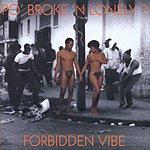 Po' Broke & Lonely? Forbidden Vibe