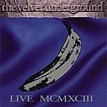The Velvet Underground Live MCMXCIII