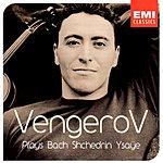 Maxim Vengerov Vengerov Plays Bach, Shchedrin, & Ysaye