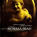 Norma Jean Bless The Martyr And Kiss The Child