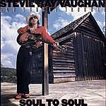 Stevie Ray Vaughan & Double Trouble Soul To Soul (Remastered With Bonus Tracks)