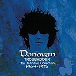 Donovan Troubadour: The Definitive Collection (1964-1976)