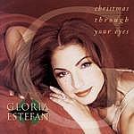 Gloria Estefan Christmas Through Your Eyes