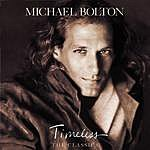 Michael Bolton Timeless (The Classics)