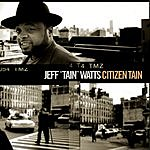 Jeff 'Tain' Watts Citizen Tain