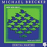Michael Brecker Now You See It ... (Now You Don't)
