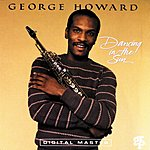 George Howard Dancing In The Sun