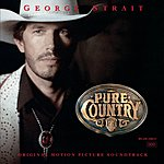 George Strait Pure Country - Original Motion Picture Soundtrack