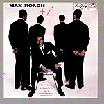 Max Roach Quintet Max Roach Plus Four
