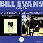 Bill Evans Empathy + A Simple Matter Of Conviction