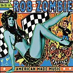 Rob Zombie American Made Music To Strip By (Edited)