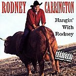 Rodney Carrington Hangin' With Rodney (Parental Advisory)