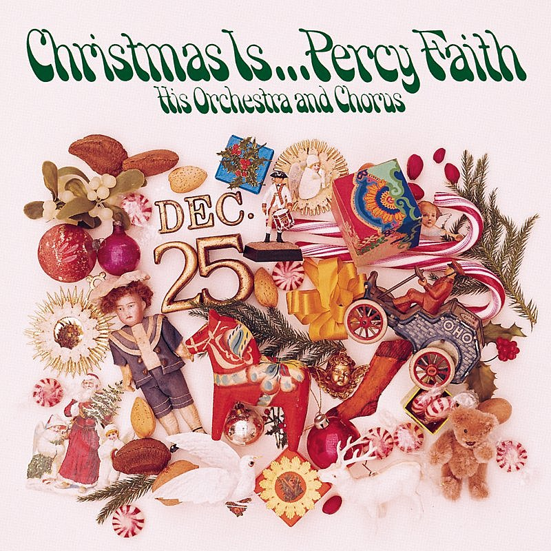Cover Art: Christmas Is ... Percy Faith His Orchestra and Chorus