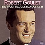 Robert Goulet 16 Most Requested Songs