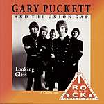Gary Puckett & The Union Gap Looking Glass (A Collection)