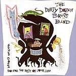 The Dirty Dozen Brass Band Open Up: Whatcha Gonna Do For The Rest Of Your Life?