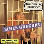 James Gregory 'It Could Be A Law, I Don't Know!': The Funniest Man In America