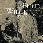 Blind Willie Johnson Dark Was The Night (Mojo Workin'- Blues For The Next Generation)