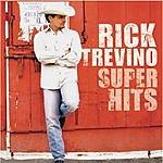 Rick Treviño Rick Trevino- Super Hits